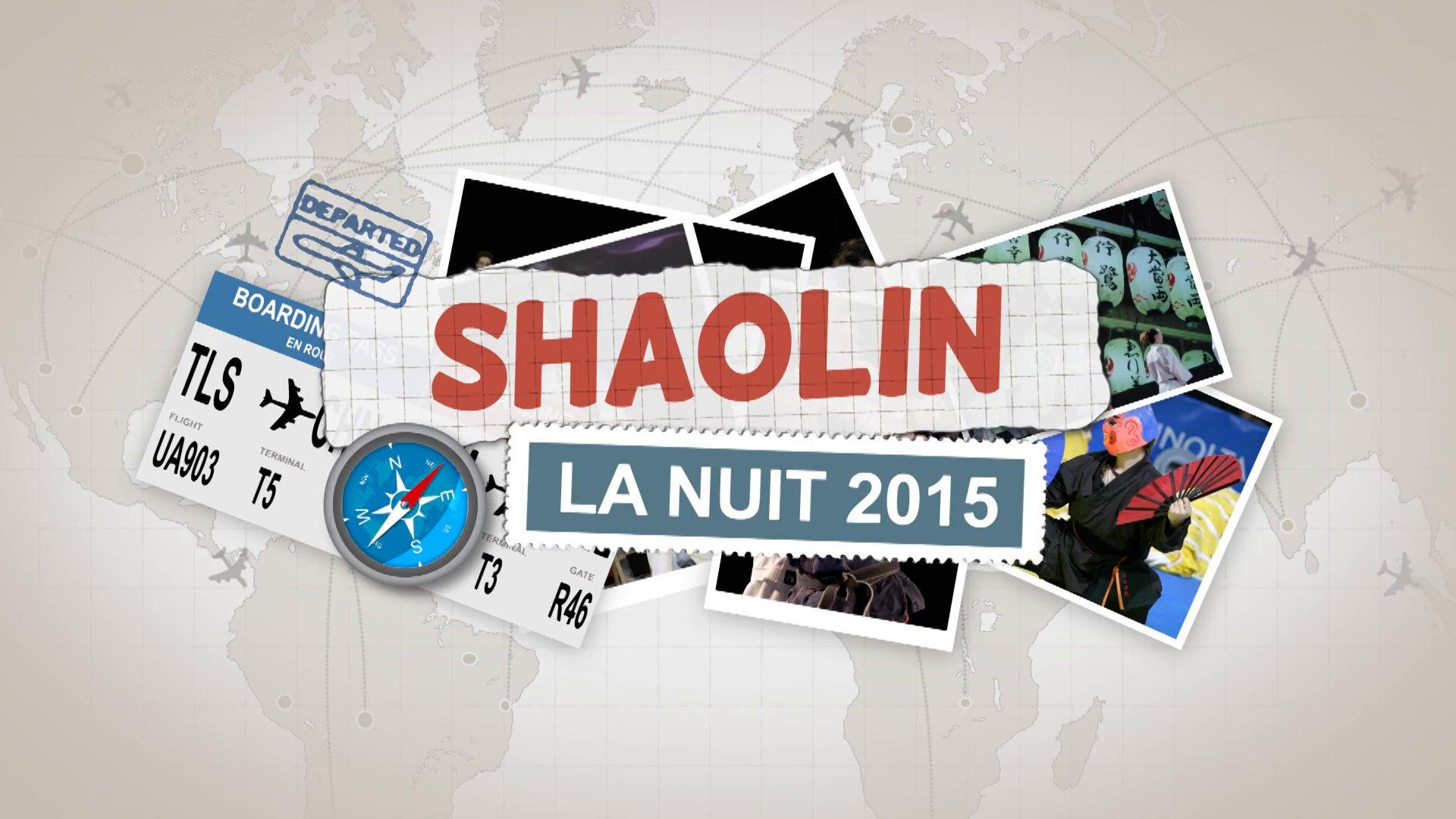 nuit du shaolin 2015 la vidéo